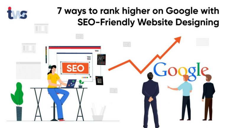7 ways to rank higher on Google with SEO Friendly Website Designing