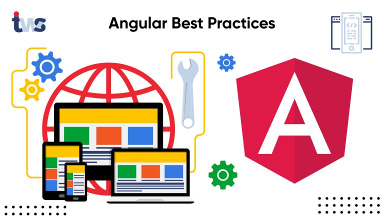 Angular Development: Top 10 Best Practices to Follow