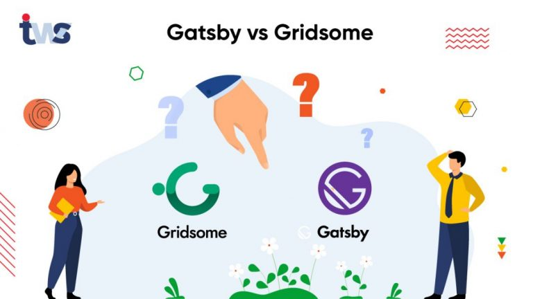 Gatsby vs Gridsome – How to Choose Best Static Site Generator?