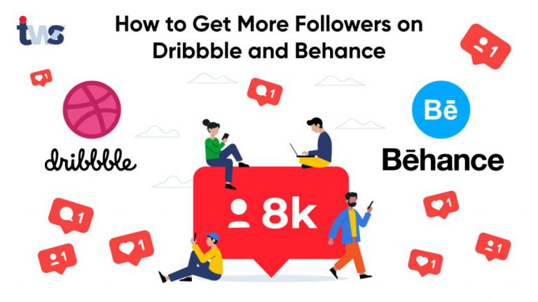 How to Get More Followers on Dribbble and Behance?