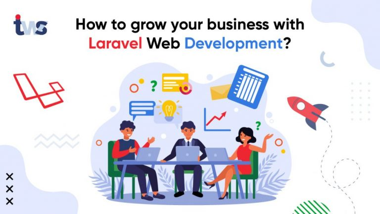 How does Laravel Web App Development help to Grow Your Business?