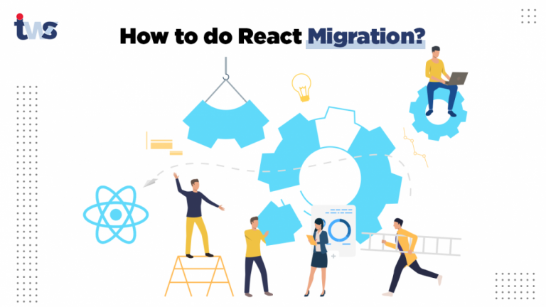 How to do React Migration? React Migration Best Practices